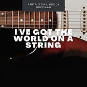 I've Got the World On a String de Buddy Bregman Anita O'Day