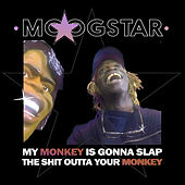 My Monkey is Gonna Slap the Shit Outta Your Monkey (Remix) by MoogStar