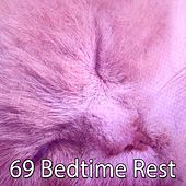 69 Bedtime Rest von Best Relaxing SPA Music