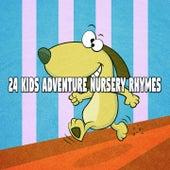 24 Kids Adventure Nursery Rhymes by Songs For Children