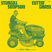 Cuttin' Grass - Vol. 1 (Butcher Shoppe Sessions) von Sturgill Simpson