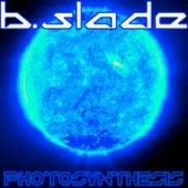 Photosynthesis - Single de B.Slade