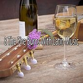 8 The Fire Burns With Latin Music de Instrumental