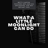 What a Little Moonlight Can Do von Richard Wes Betty Carter