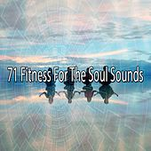 71 Fitness For The Soul Sounds von Entspannungsmusik