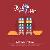 Rock Your Babies: Capital Inicial von Rock Your Babies