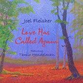 Love Has Called Again (feat. Tamir Hendelman) by Joel Fleisher