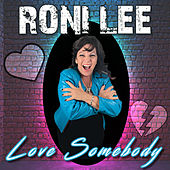 Love Somebody de Roni Lee