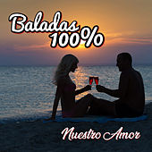 Baladas 100%: Nuestro Amor de German Garcia