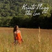 This Love (feat. Jai Uttal) by Kristi Flagg