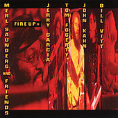 Fire Up + by Merl Saunders And Friends