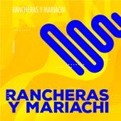 Rancheras y Mariachi by Various Artists