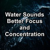 Water Sounds Better Focus and Concentration von Yoga
