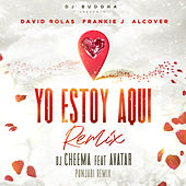 Yo Estoy Aqui (Punjabi Remix) [feat. Alcover, Dj Buddha & Avatar] by David Rolas