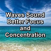 Waves Sound Better Focus and Concentration von Yoga