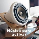 Música para activar by Various Artists