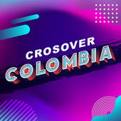 Crosover Colombia by Various Artists