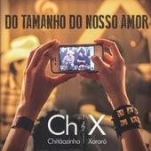 Do Tamanho do Nosso Amor von Chitãozinho & Xororó