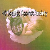 49 Sounds Against Anxiety de Deep Sleep Relaxation