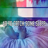 40 To Catch Some Sleep von Rockabye Lullaby