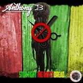 Stop Fight the Natty Dread von Anthony B