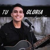 Tu Gloria (Versión Especial 2020) de Luis Vera