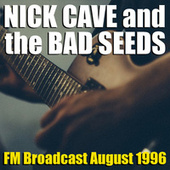 Nick Cave and the Bad Seeds FM Broadcast August 1996 von Nick Cave