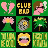 Frisky In Fortaleza EP von Yolanda Be Cool