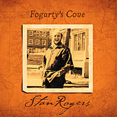Fogarty's Cove (Remastered) by Stan Rogers