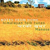 Notes From Home: Himalayan Folk Tunes by Manose