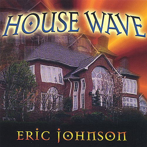 House Wave by Eric Johnson