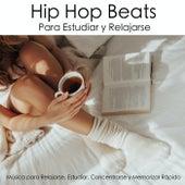 Hip Hop Beats Para Estudiar y Relajarse - Música para Relajarse, Estudiar, Concentrarse y Memorizar Rápido de Música Relajante Para Leer