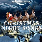 Christmas Night Songs (White Special Edition) von Various Artists