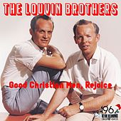 Good Christian Men, Rejoice by The Louvin Brothers
