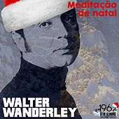 Meditação de Natal von Walter Wanderley