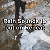 Rain Sounds to put on Repeat by Sleep Sounds