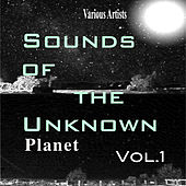 Sounds of the Unknown Planet: Vol.1 de Various Artists