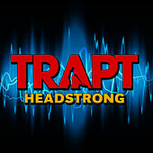 Headstrong (Re-Recorded) [Remastered] by Trapt