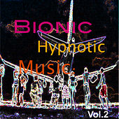 Bionic Hypnotic Music: Vol.2 de Various Artists