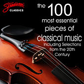 The 100 Most Essential Pieces of Classical Music (Including selections from the 20th Century) de Various Artists