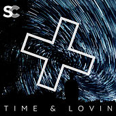 Time & Lovin by Starkillers