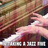 16 Taking a Jazz Five by Chillout Lounge