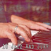 10 Jazz and Jury by Peaceful Piano