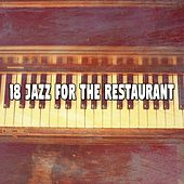18 Jazz for the Restaurant by Chillout Lounge