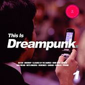 This Is Dreampunk 1 by Various Artists