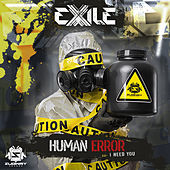 Human Error / I Need You by Exile