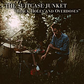 Black Holes and Overdoses von The Suitcase Junket
