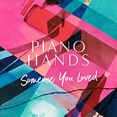 Someone You Loved (Piano Version) by Piano Hands