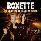 Let Your Heart Dance With Me von Roxette
