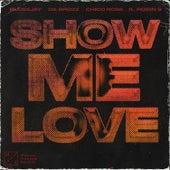 Show Me Love (feat. Robin S) von Rudeejay